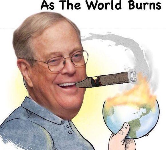 Smirking Koch as the world burns